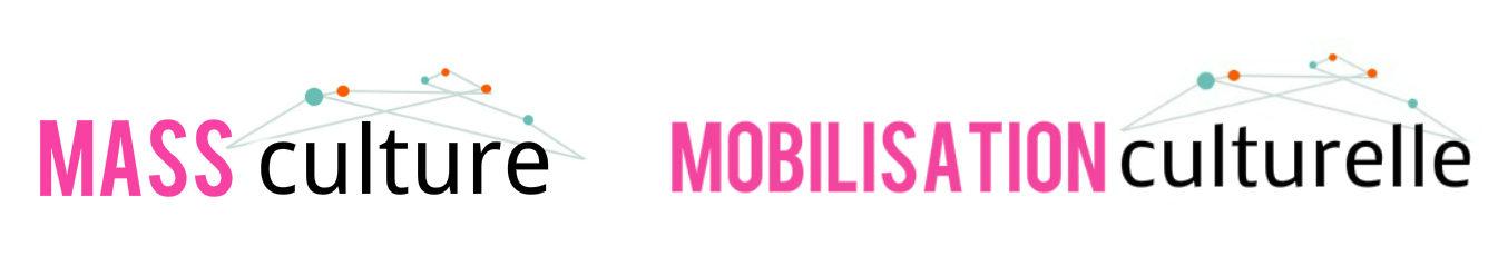 Mass Culture • Mobilisation Culturelle