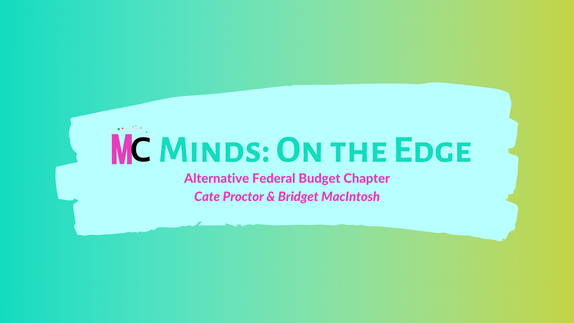 MC MINDS ON THE EDGE – Alternative Federal Budget Chapter