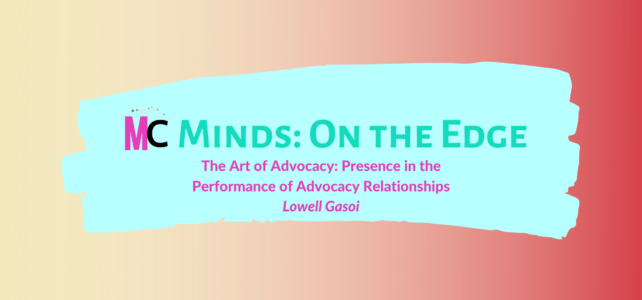 'The Art of Advocacy: Presence in the Performance of Advocacy Relationships' by Lowell Gasoi