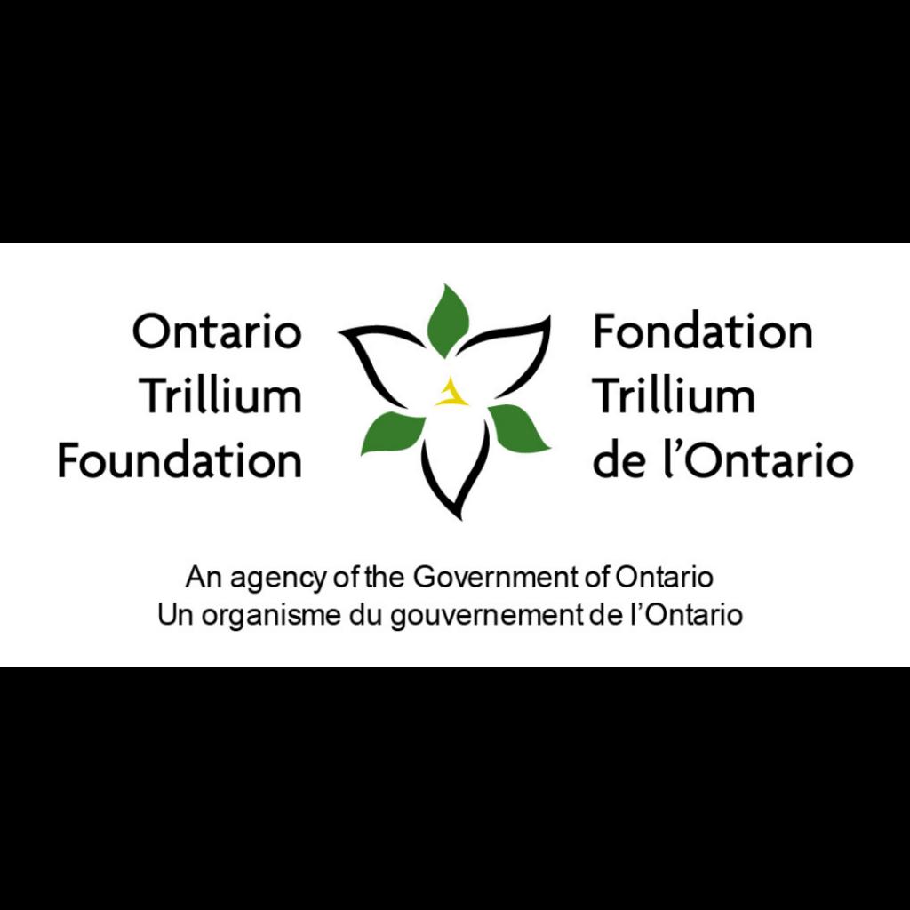 Ontario Trillium Foundation / Fondation Trillium de l'Ontario. An agency of the Government of Ontario / Un organisme du gouvernement de l'Ontario